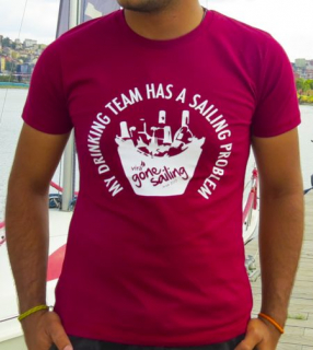 """My Drinking Team Has A Sailing Problem"" Anı T-shirt"
